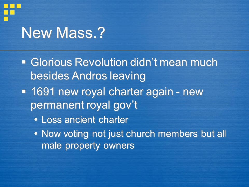 New Mass. Glorious Revolution didn't mean much besides Andros leaving