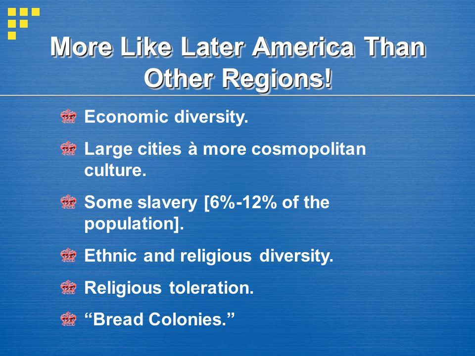 More Like Later America Than Other Regions!