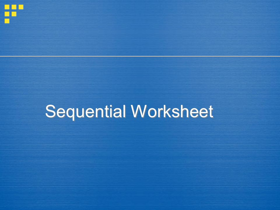 Sequential Worksheet