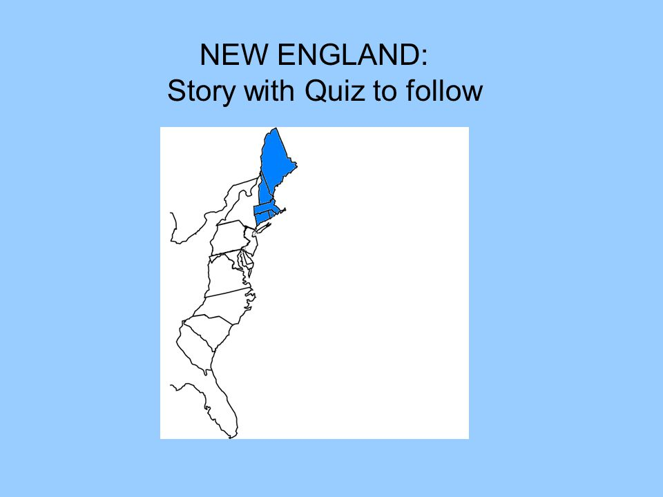 NEW ENGLAND: Story with Quiz to follow