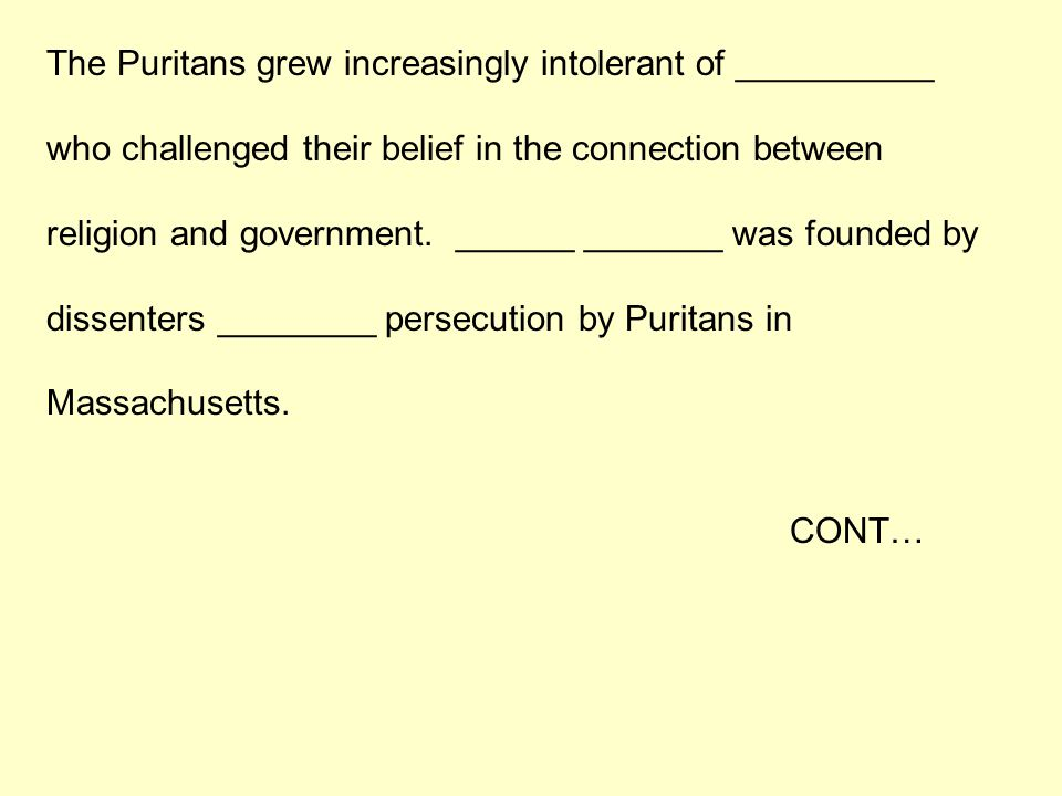 The Puritans grew increasingly intolerant of __________