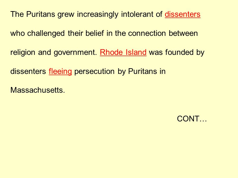 The Puritans grew increasingly intolerant of dissenters