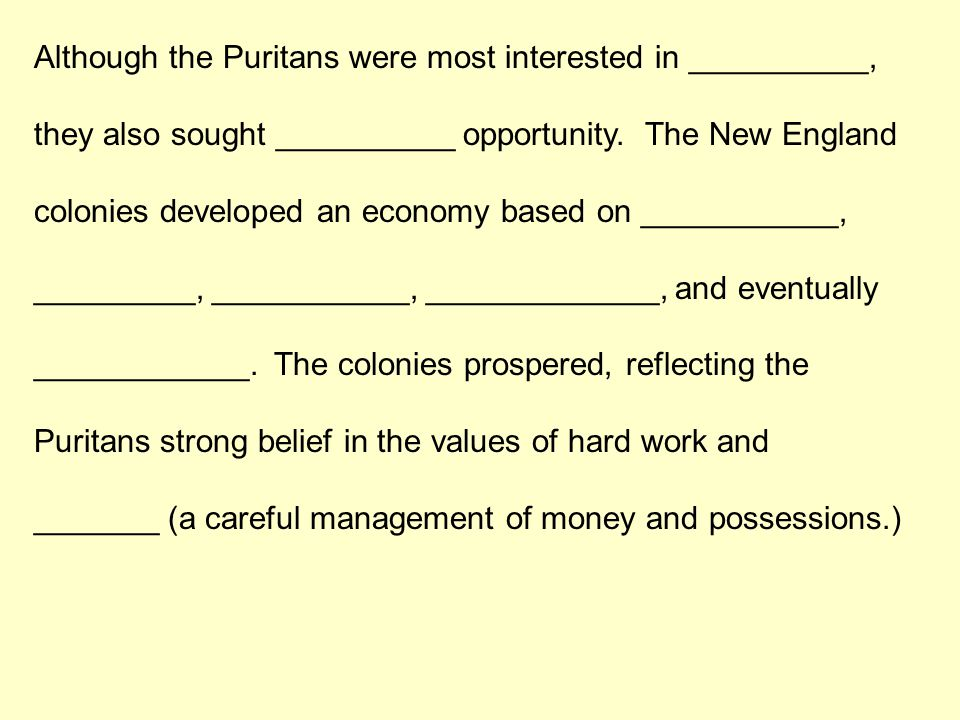 Although the Puritans were most interested in __________,