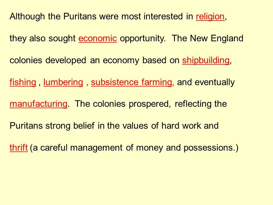 Although the Puritans were most interested in religion,