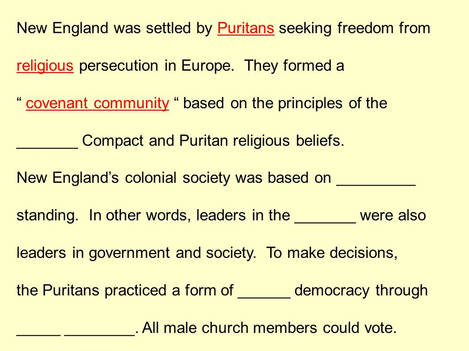 New England was settled by Puritans seeking freedom from