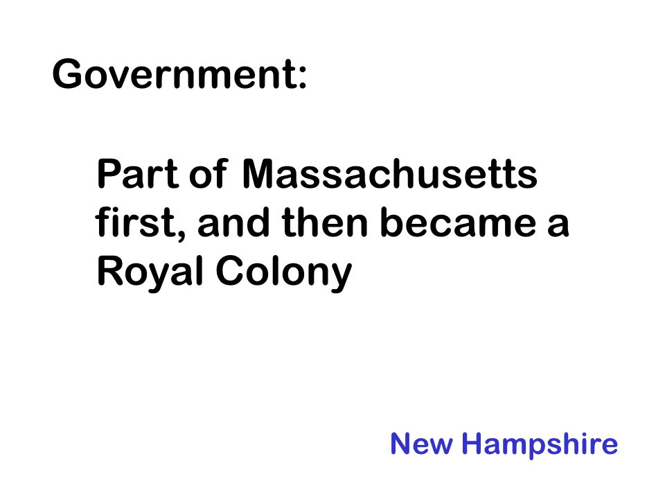 Part of Massachusetts first, and then became a Royal Colony