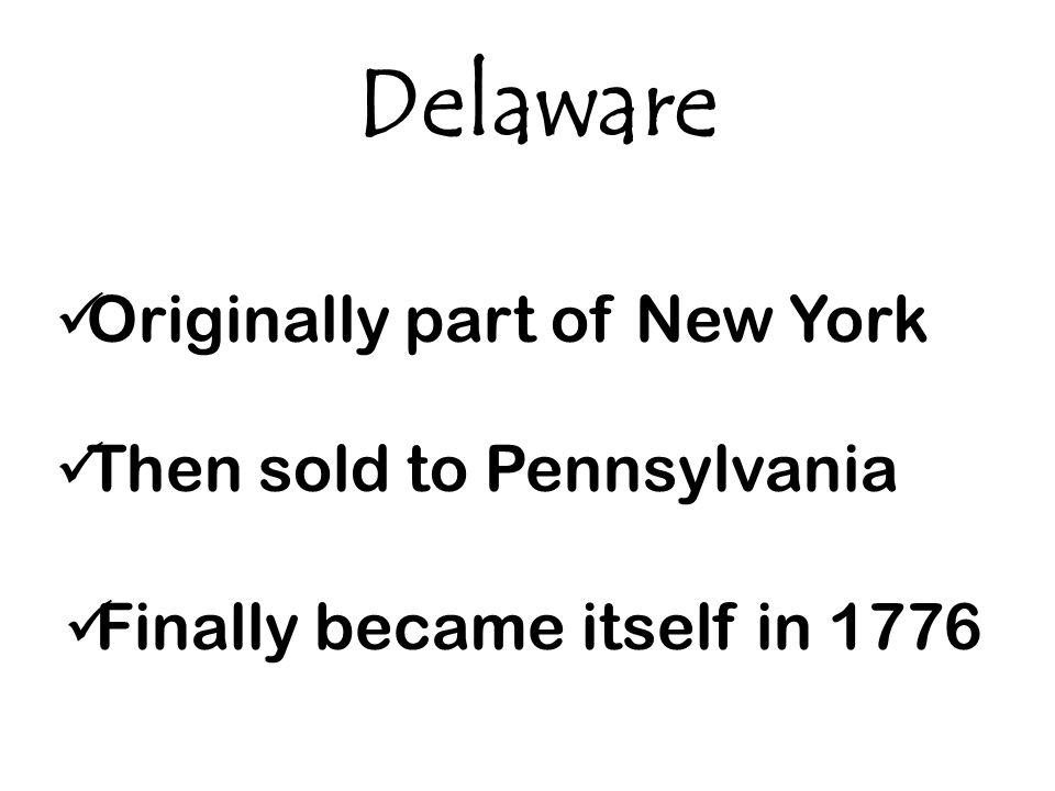 Delaware Originally part of New York Then sold to Pennsylvania