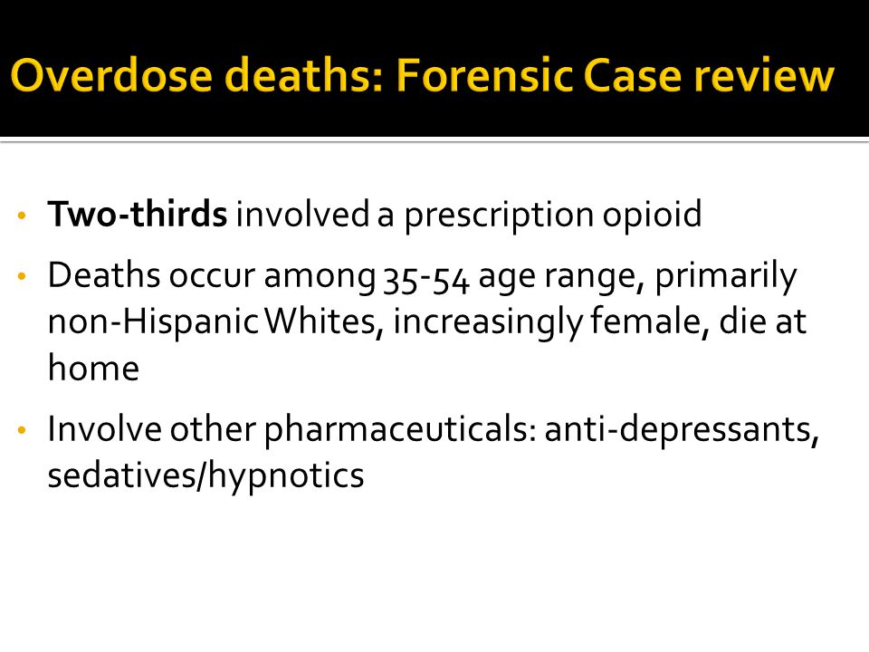 Overdose deaths: Forensic Case review