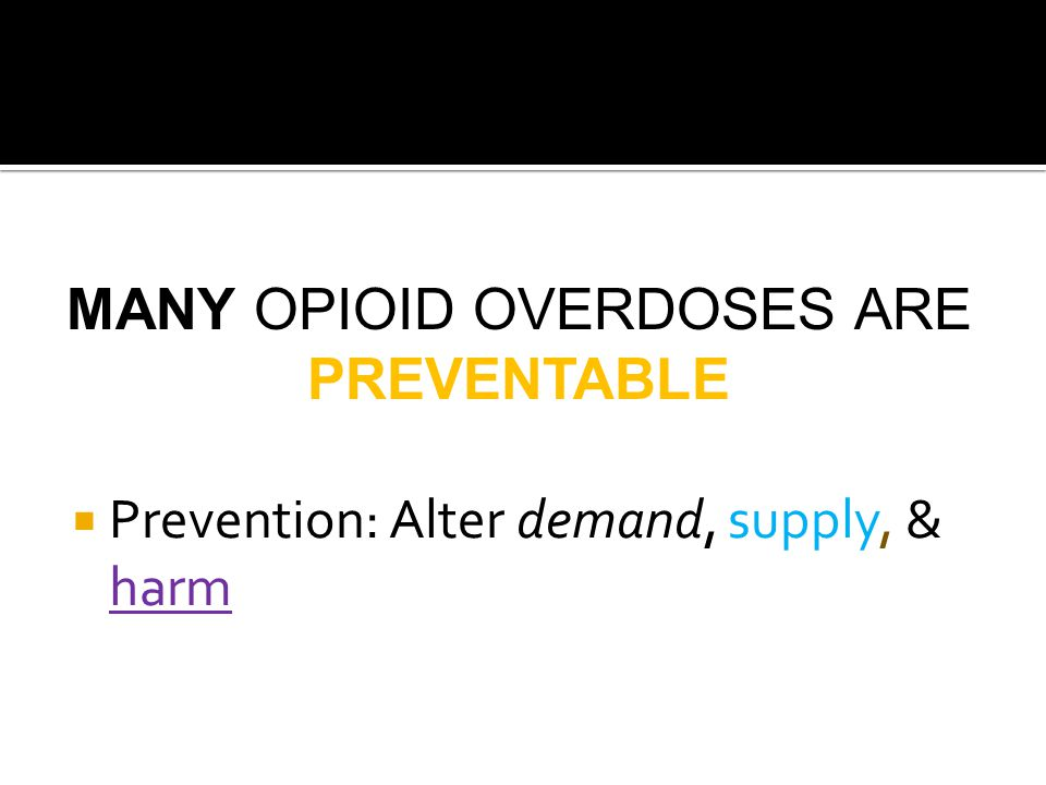 MANY OPIOID OVERDOSES ARE