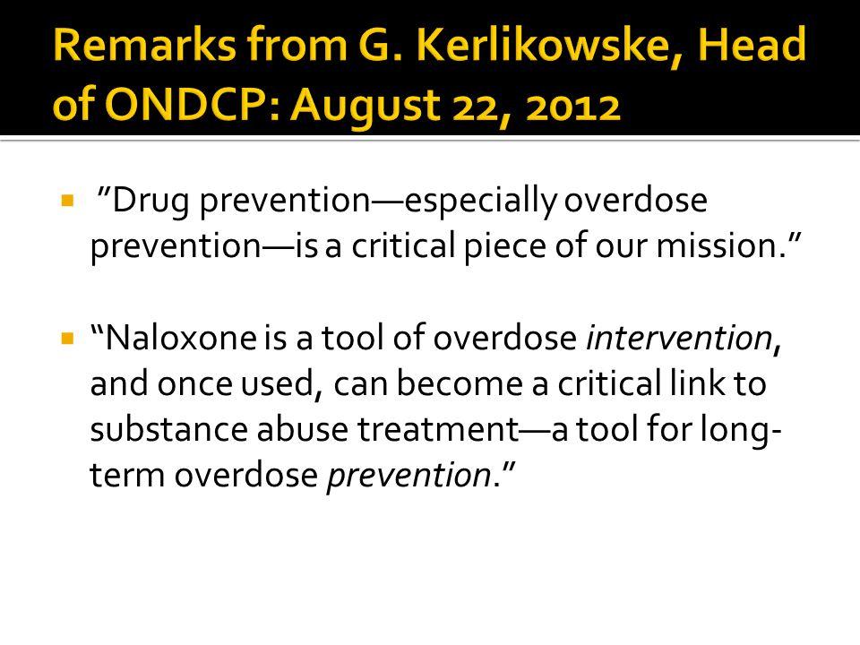 Remarks from G. Kerlikowske, Head of ONDCP: August 22, 2012