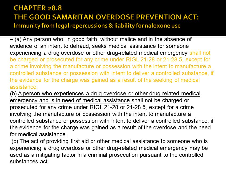 CHAPTER 28.8 THE GOOD SAMARITAN OVERDOSE PREVENTION ACT: Immunity from legal repercussions & liability for naloxone use