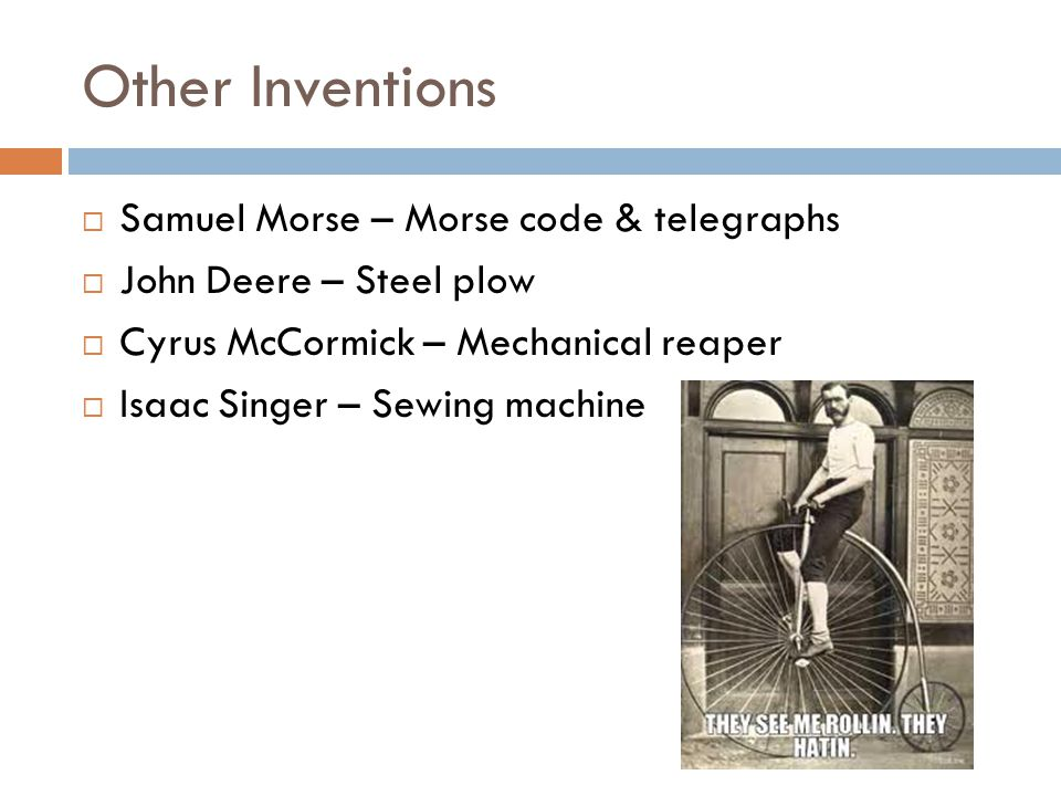 Other Inventions Samuel Morse – Morse code & telegraphs