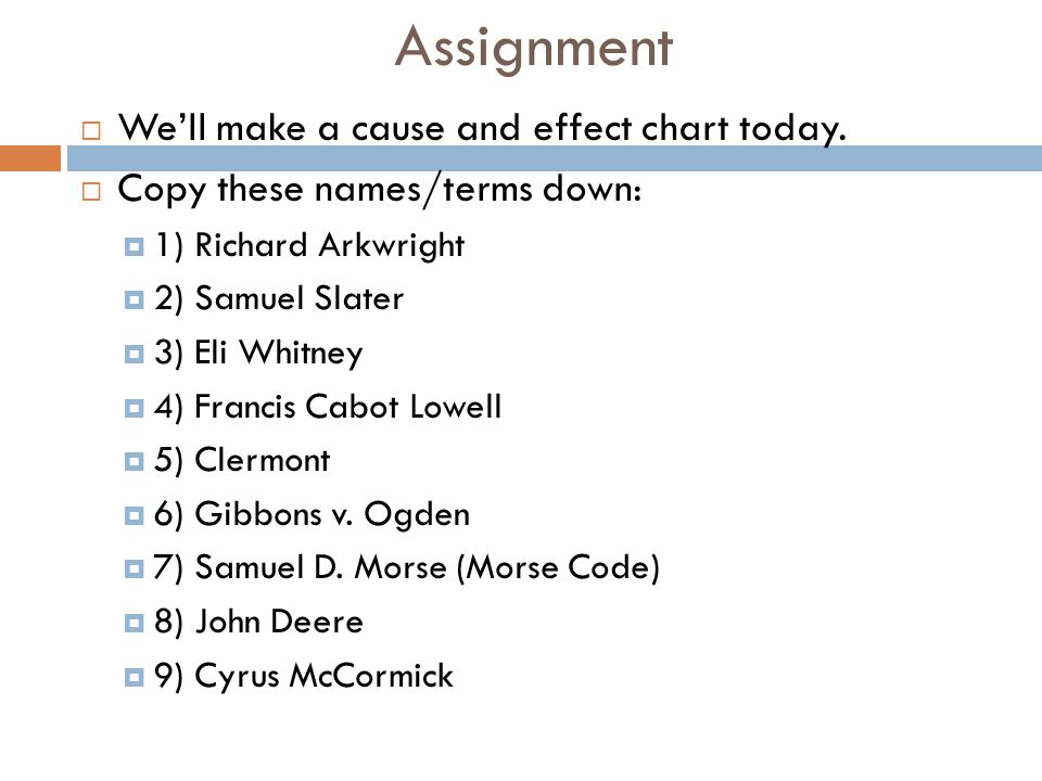 Assignment We'll make a cause and effect chart today.