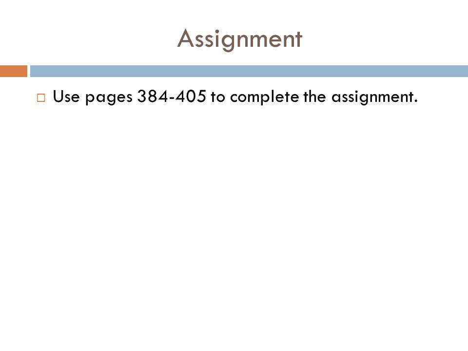Assignment Use pages 384-405 to complete the assignment.