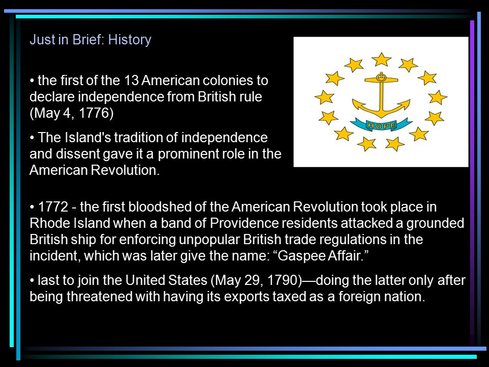 Just in Brief: History the first of the 13 American colonies to declare independence from British rule (May 4, 1776)
