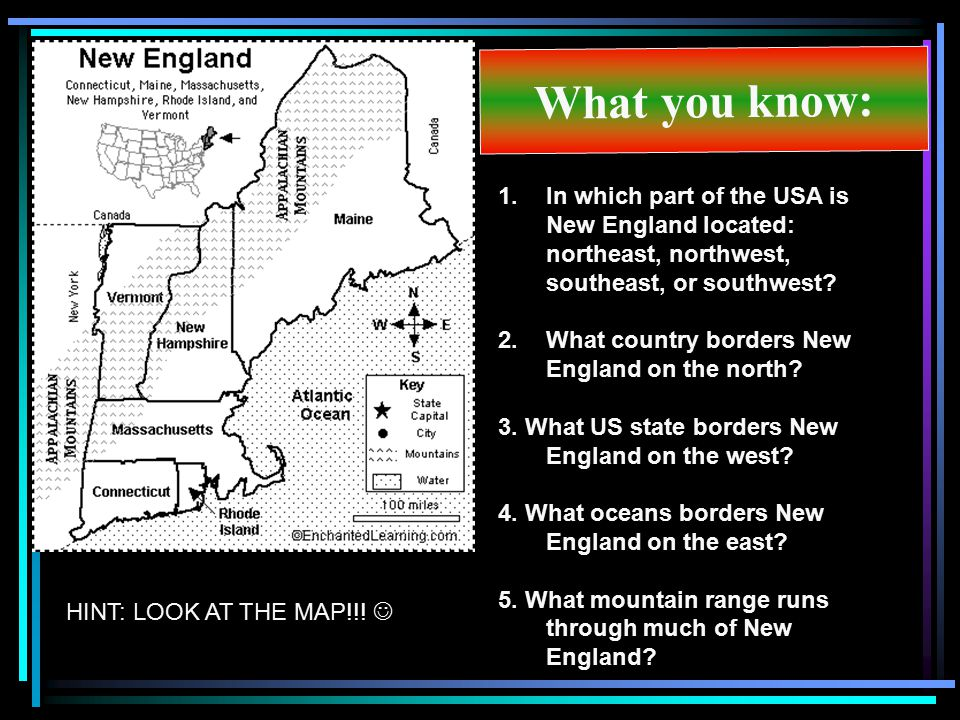 What you know: In which part of the USA is New England located: northeast, northwest, southeast, or southwest