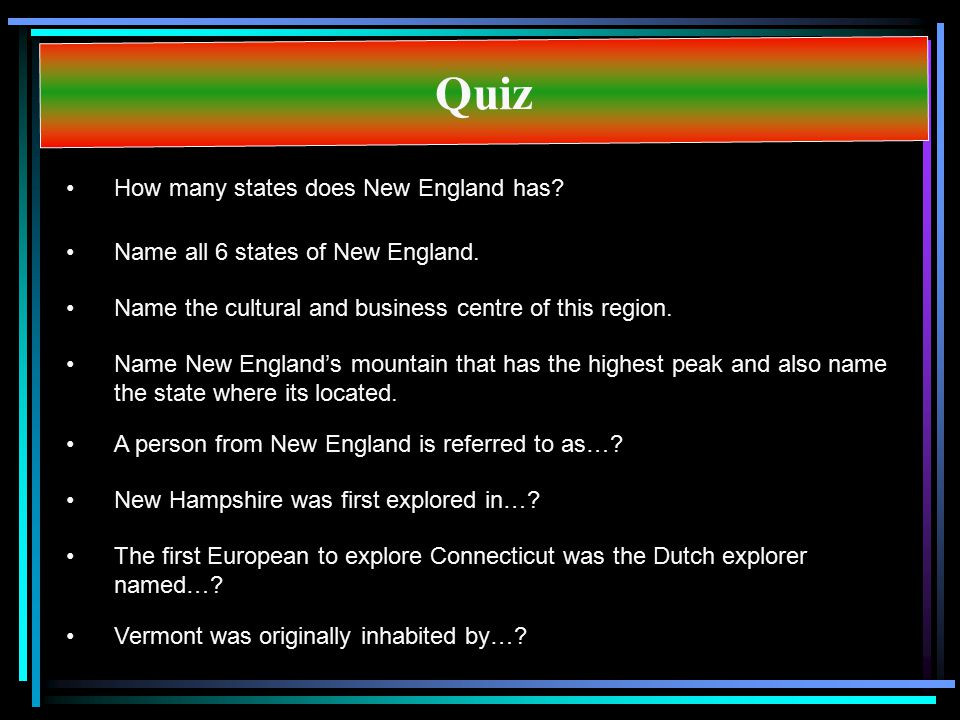 Quiz How many states does New England has