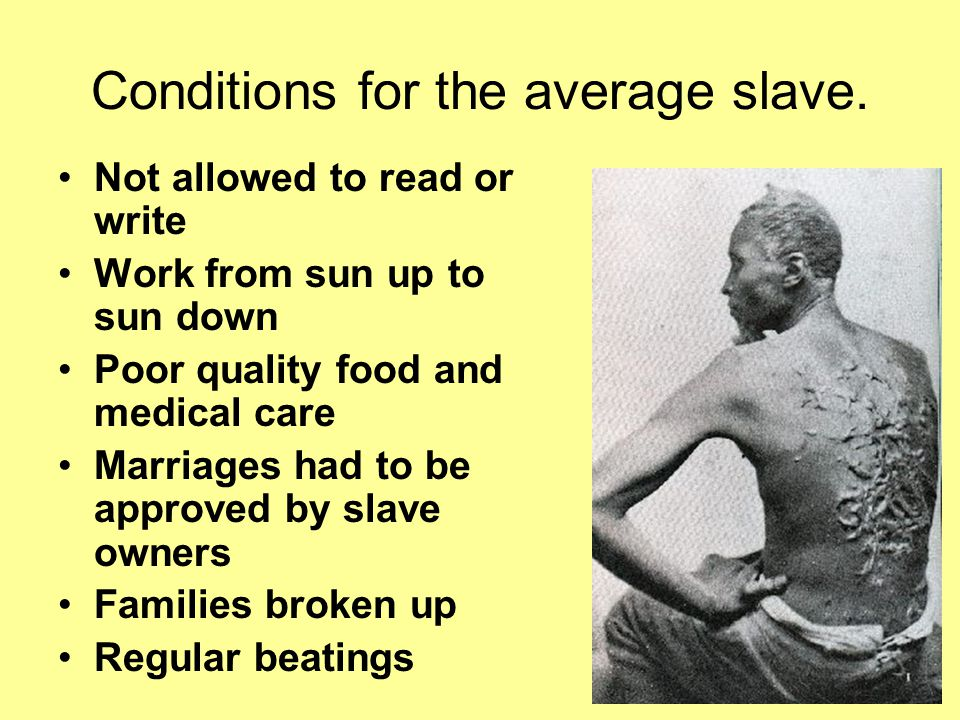 Conditions for the average slave.