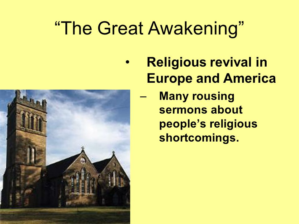 The Great Awakening Religious revival in Europe and America