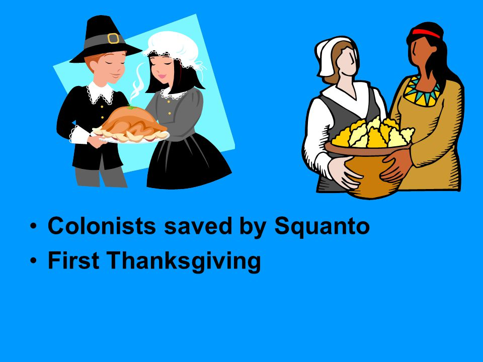 Colonists saved by Squanto