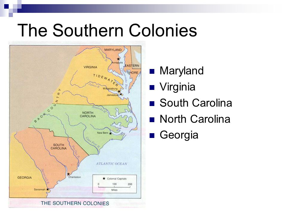 The Southern Colonies Maryland Virginia South Carolina North Carolina