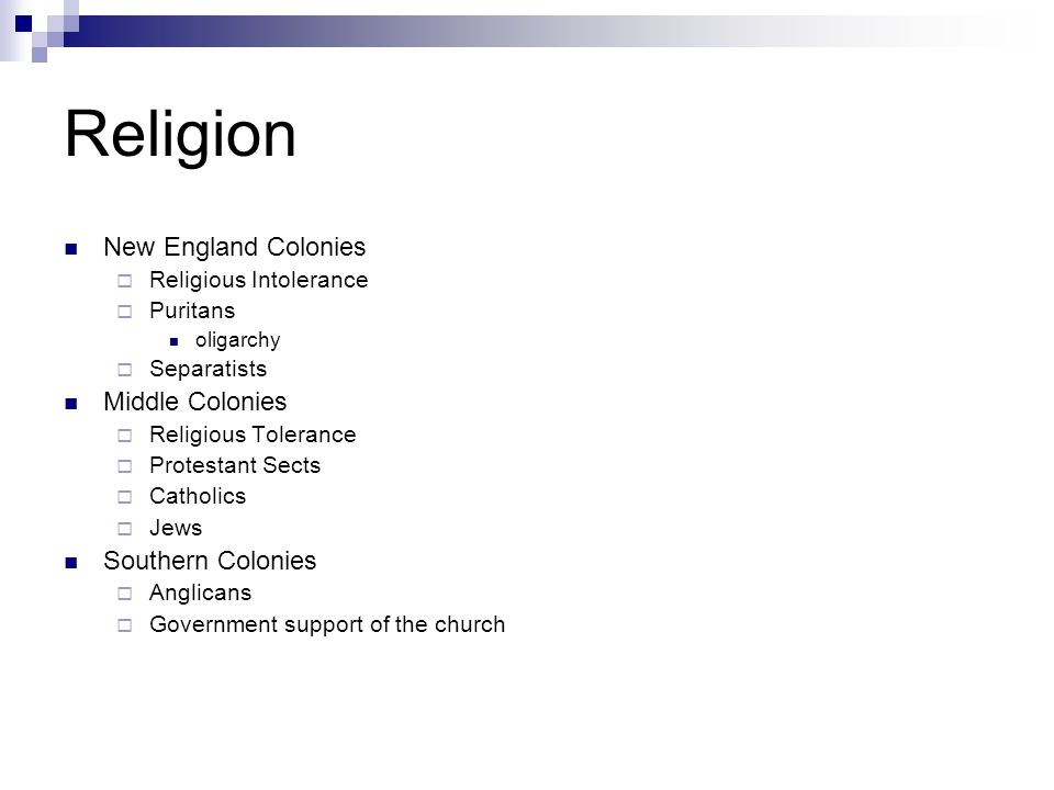 Religion New England Colonies Middle Colonies Southern Colonies