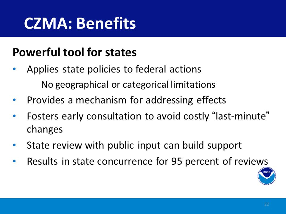 CZMA: Benefits Powerful tool for states