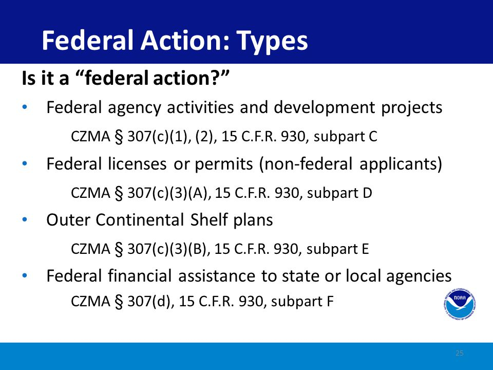 Federal Action: Types Is it a federal action