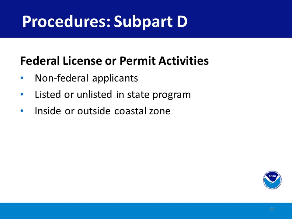 Procedures: Subpart D Federal License or Permit Activities