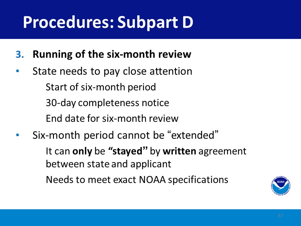 Procedures: Subpart D Running of the six-month review