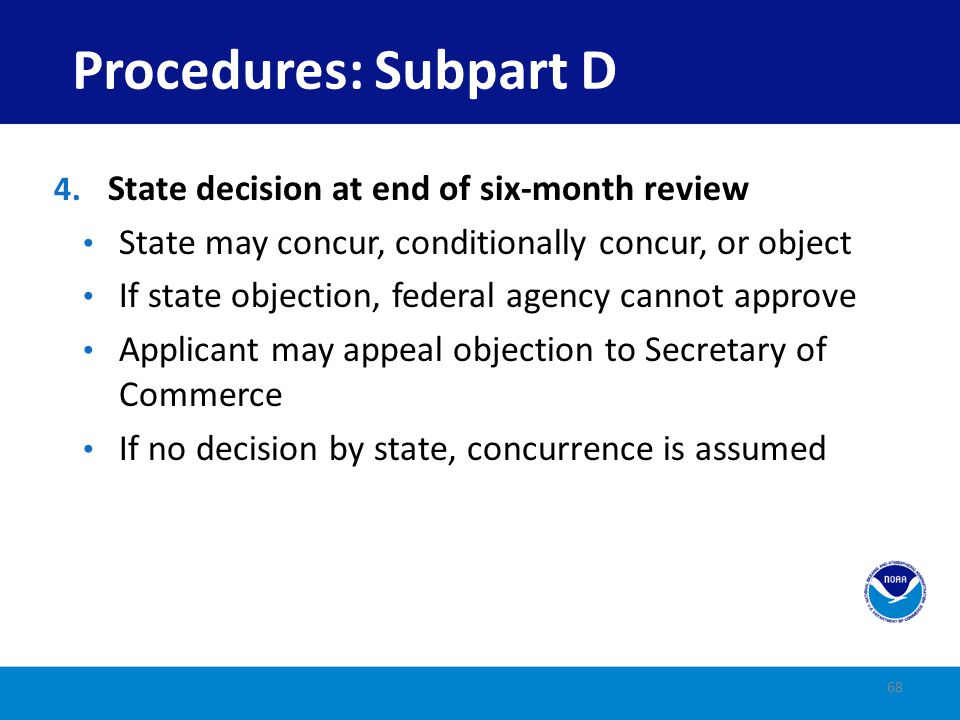 Procedures: Subpart D State decision at end of six-month review