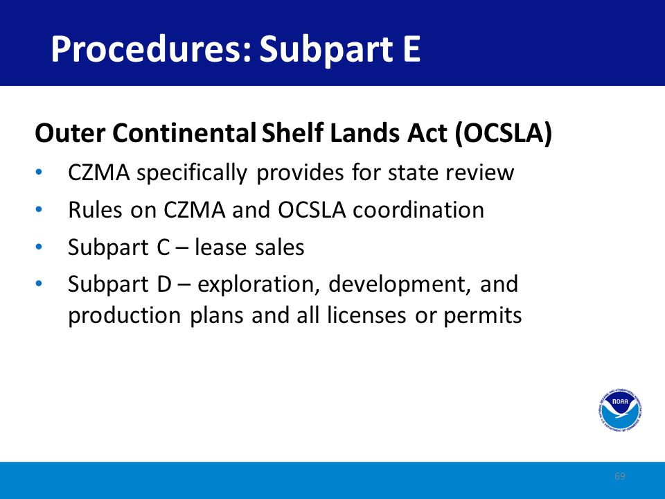 Procedures: Subpart E Outer Continental Shelf Lands Act (OCSLA)