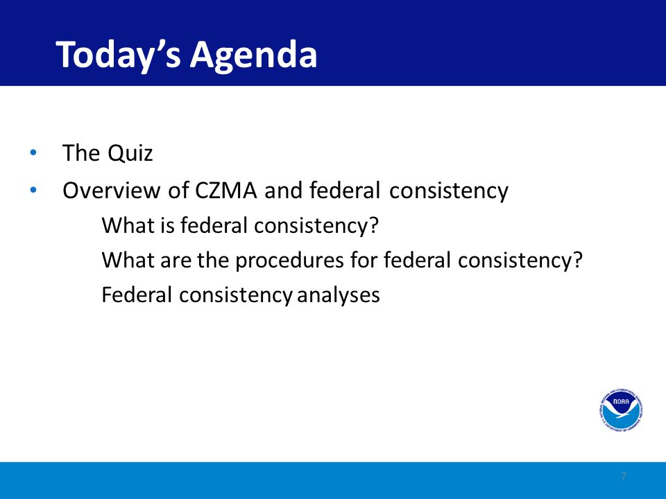 Today's Agenda The Quiz Overview of CZMA and federal consistency