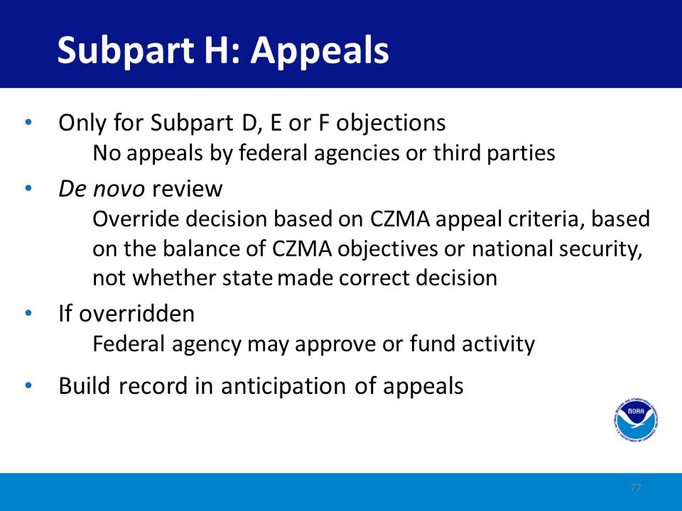 Subpart H: Appeals Only for Subpart D, E or F objections