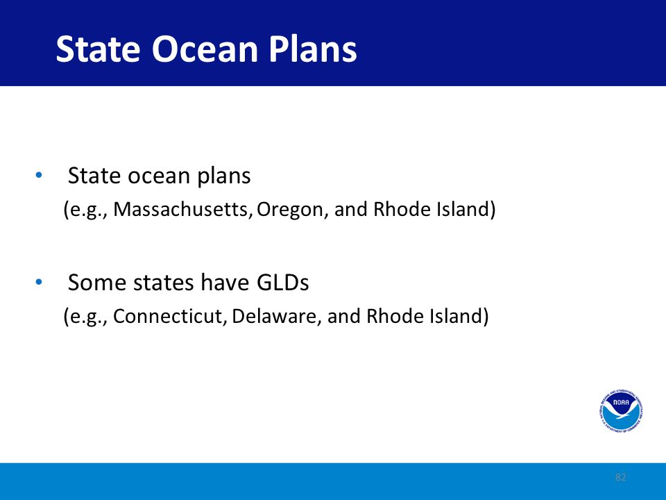 State Ocean Plans State ocean plans Some states have GLDs