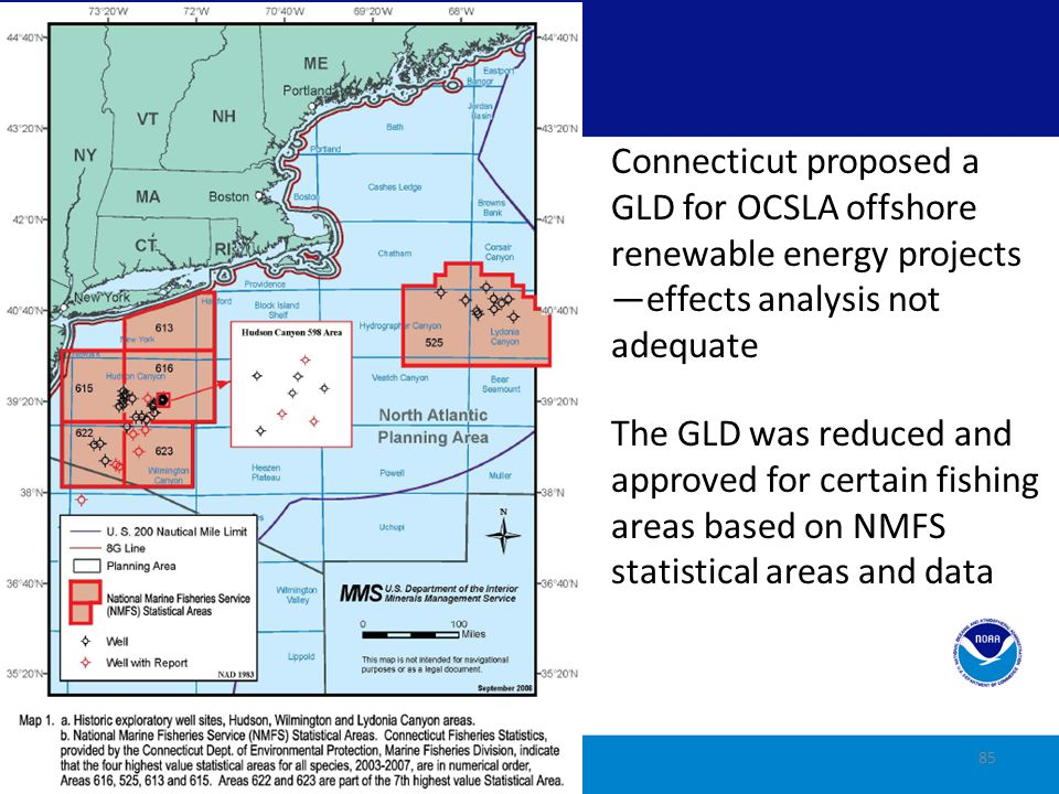 Connecticut proposed a GLD for OCSLA offshore renewable energy projects —effects analysis not adequate The GLD was reduced and approved for certain fishing areas based on NMFS statistical areas and data