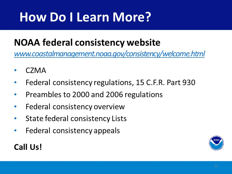 How Do I Learn More NOAA federal consistency website Call Us!