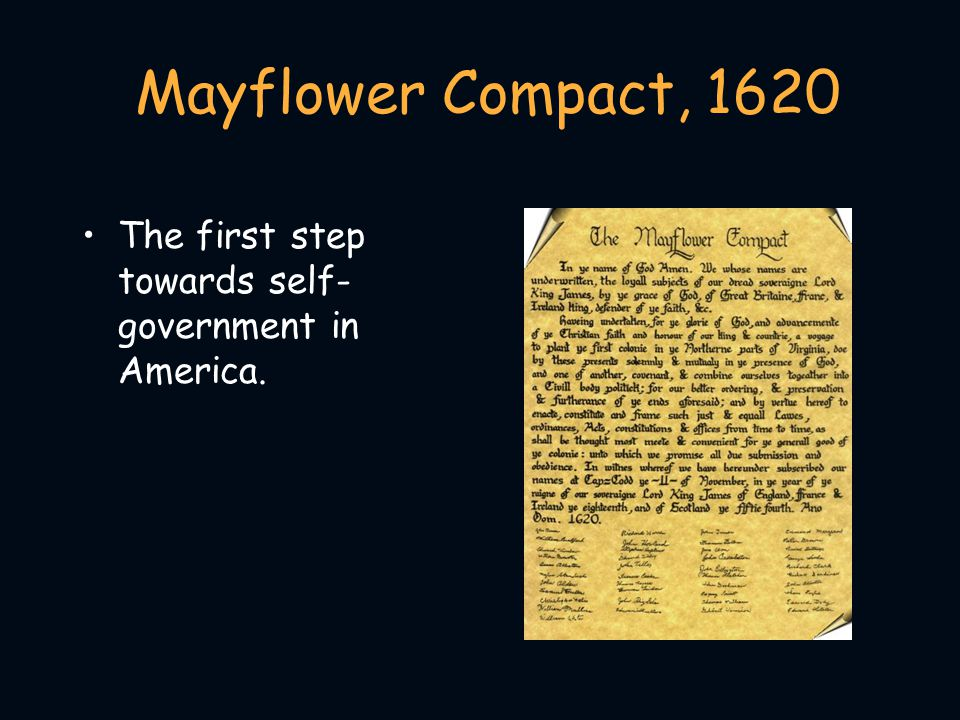 Mayflower Compact, 1620 The first step towards self-government in America.