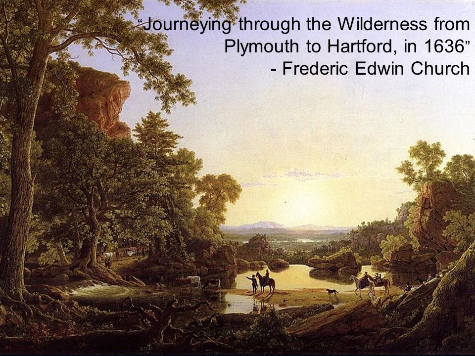 Journeying through the Wilderness from Plymouth to Hartford, in 1636 - Frederic Edwin Church