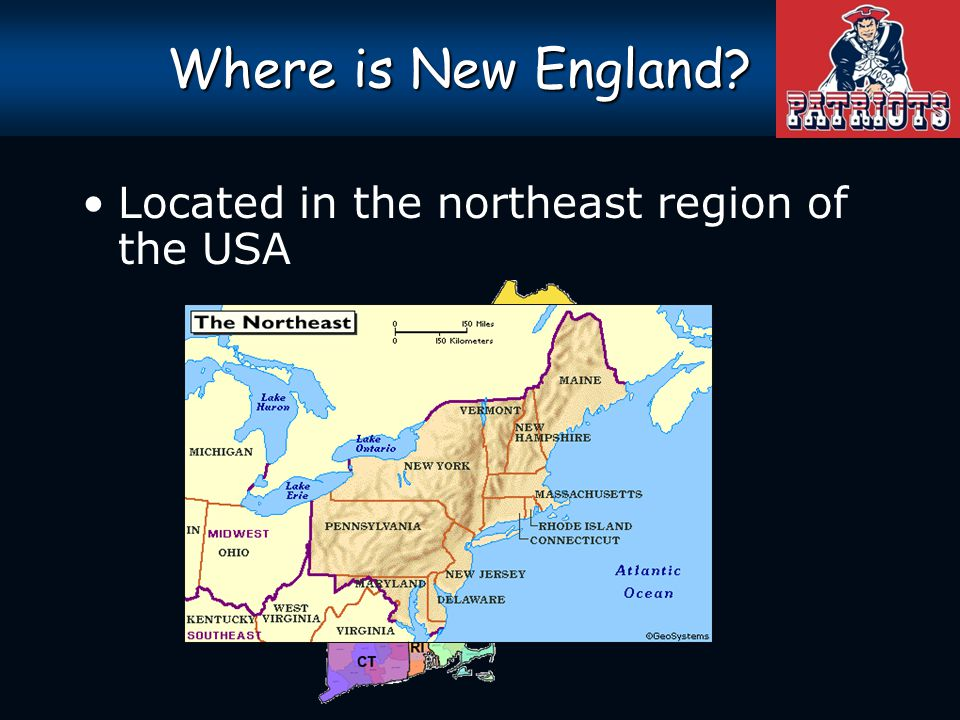 Where is New England Located in the northeast region of the USA