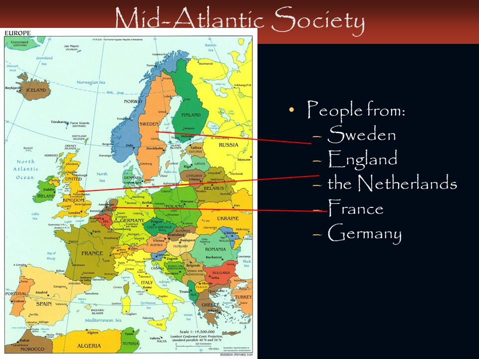 Mid-Atlantic Society People from: Sweden England the Netherlands
