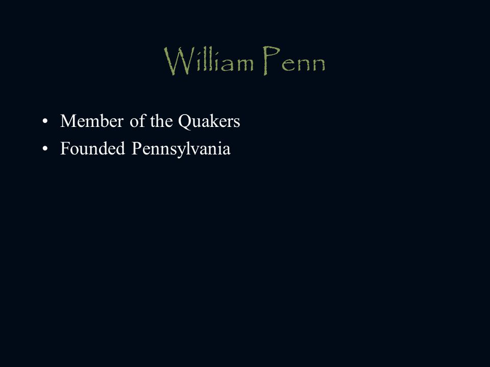 William Penn Member of the Quakers Founded Pennsylvania