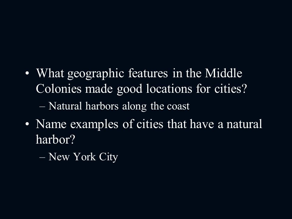 Name examples of cities that have a natural harbor