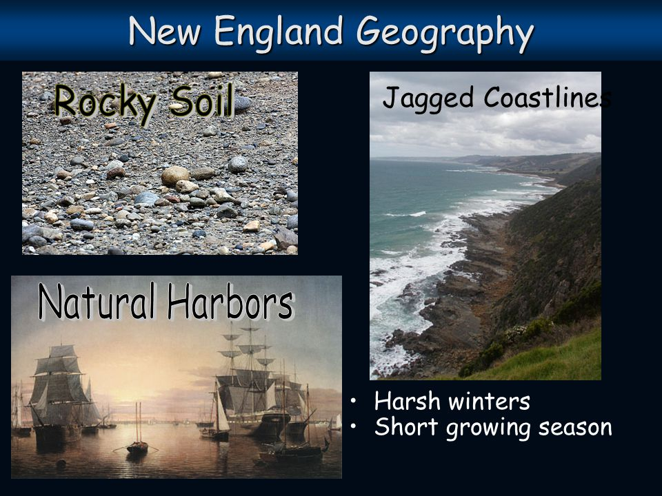 New England Geography Rocky Soil Natural Harbors Jagged Coastlines