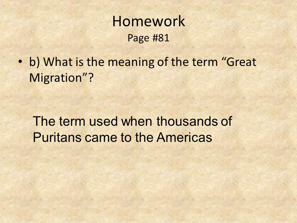 Homework Page #81 b) What is the meaning of the term Great Migration .