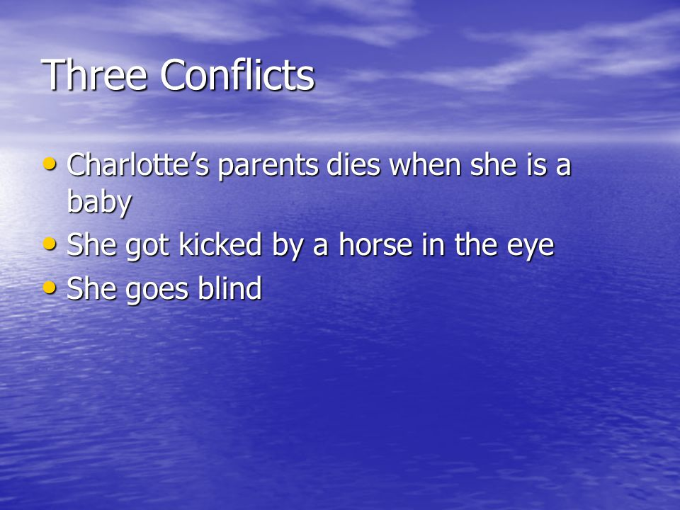 Three Conflicts Charlotte's parents dies when she is a baby