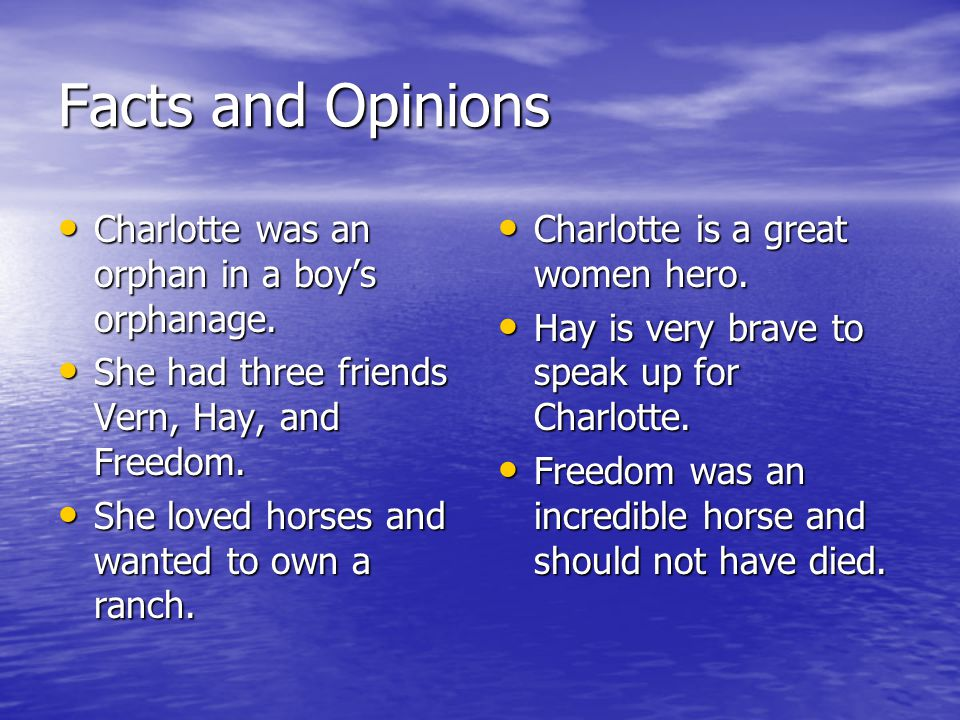 Facts and Opinions Charlotte was an orphan in a boy's orphanage.