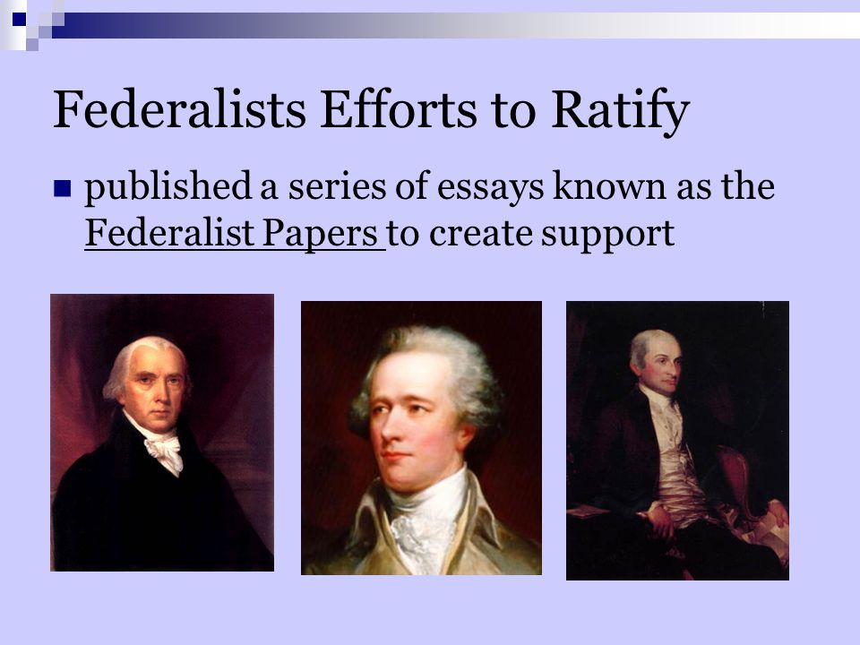 Federalists Efforts to Ratify