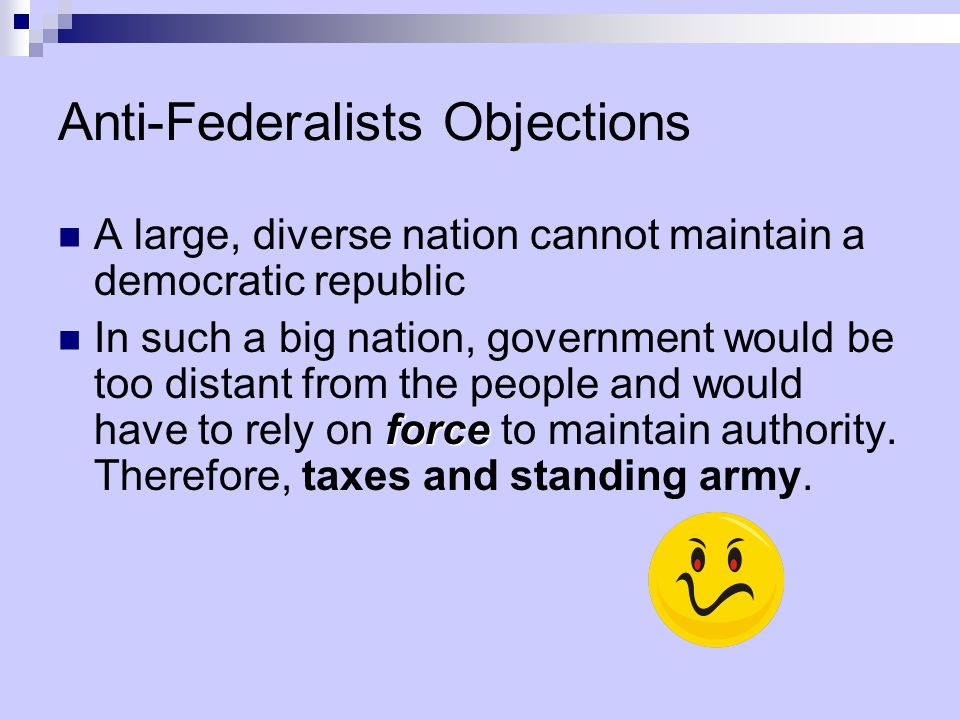 Anti-Federalists Objections