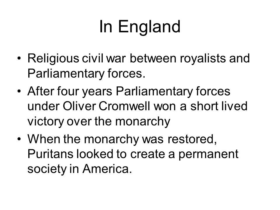 In England Religious civil war between royalists and Parliamentary forces.
